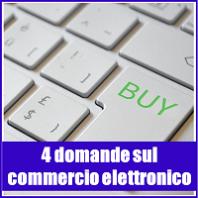4 domande sul commercio elettronico