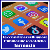10 consigli per sviluppare l'immagine social della farmacia